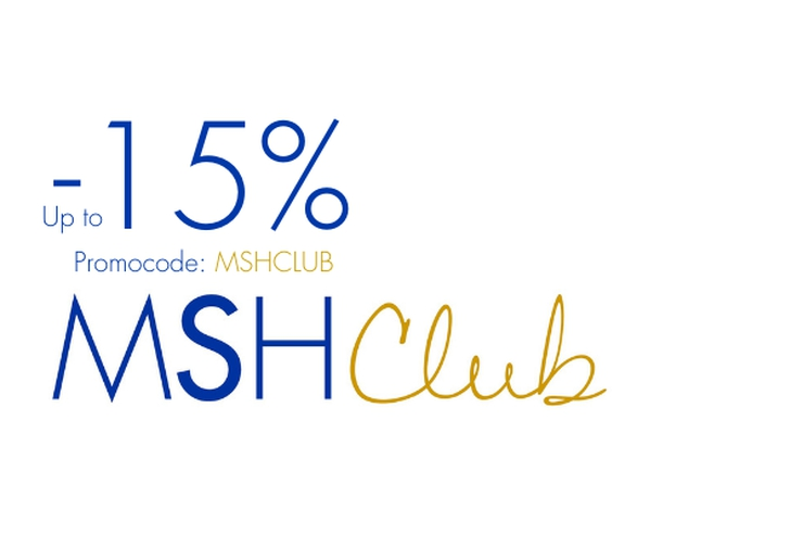 MSH CLUB OFFER: UP TO 15% DISCOUNT